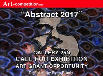 Call to Artists for Exhibition - Abstract 2017 at Gallery 25N.