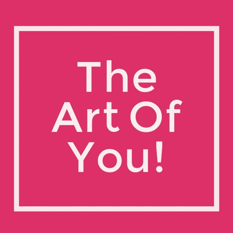 The Art of You!