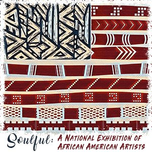 Call for Entries   Soulful: A National Exhibition of African