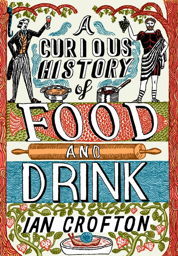 A Curious History of Food and Drink - book cover for Quercus.